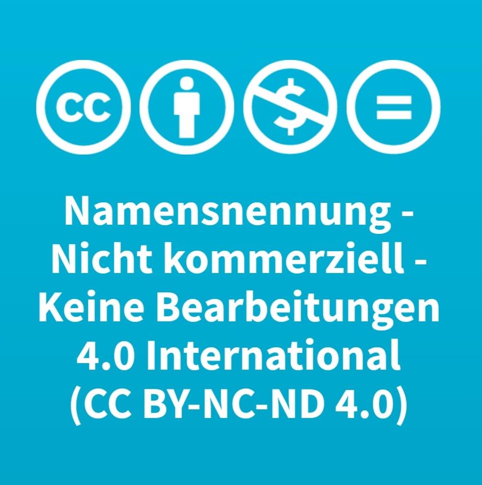 Namensnennung - Nicht kommerziell - Keine Bearbeitungen 4.0 International (CC BY-NC-ND 4.0)